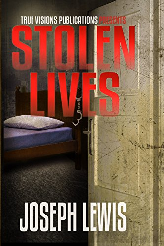 Stolen Lives (The Lives Trilogy Book 1) by [Lewis, Joseph]