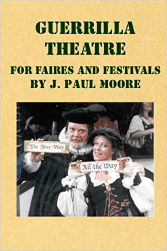 Download Guerrilla Theatre for Faires and Festivals PDF, azw (Kindle), ePub