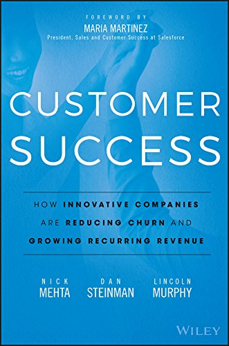 R.e.a.d Customer Success: How Innovative Companies Are Reducing Churn and Growing Recurring Revenue [P.P.T]