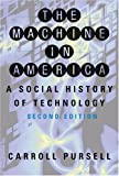 img - for The Machine in America: A Social History of Technology by Carroll Pursell (2007-01-31) book / textbook / text book