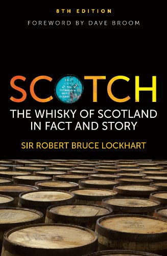 Scotch: The Whisky of Scotland in Fact and Story by Robert Bruce Lockhart