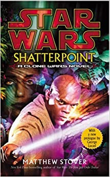 Book Star Wars: Shatterpoint by Matthew Stover (2004-05-06)