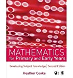 img - for [(Mathematics for Primary and Early Years: Developing Subject Knowledge )] [Author: Heather Cooke] [Jul-2007] book / textbook / text book