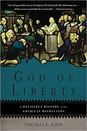 God of liberty a religious history of the american revolution god of liberty a religious history of the american revolution thomas s kidd 9780465028900 amazon books fandeluxe Images