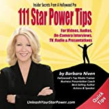111 Star Power Tips – Insider Secrets From A Hollywood Pro: For  Videos, Audios, On-Camera Interviews, TV, Radio & Presentations