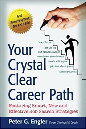 Book Your Crystal Clear Career Path: Featuring Smart, New and Effective Job Search Strategies by Peter G. Engler (2014-07-26)