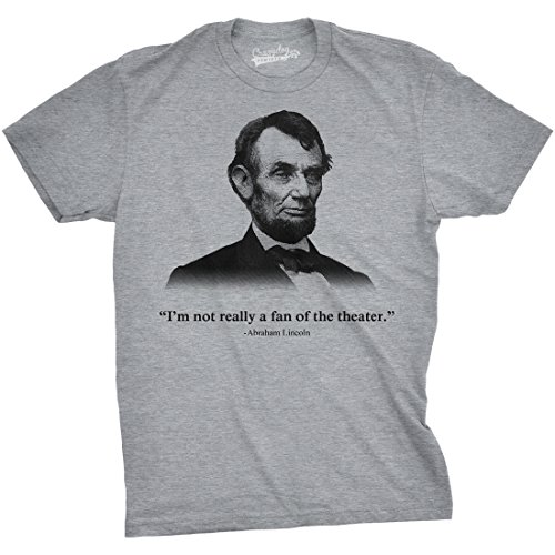 Abraham Lincoln T Shirt Not a Fan of The Theater Shirt Funny History Tee (Heather Grey) - (New Dog History T-shirt)