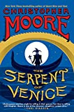 Front cover for the book The Serpent of Venice by Christopher Moore