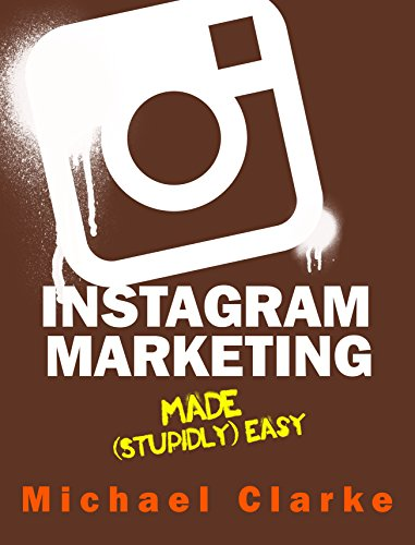 Amazon instagram marketing made stupidly easy social instagram marketing made stupidly easy social media marketing made stupidly easy fandeluxe Epub