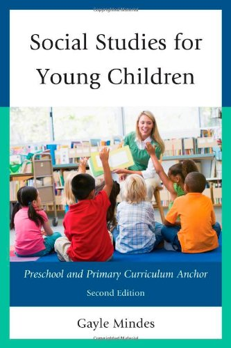 Social Studies for Young Children: Preschool and Primary Curriculum Anchor