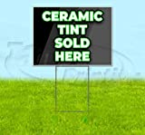 Ceramic Tint Sold Here Corrugated Plastic Yard Sign, Bandit, Lawn, Decorations, New, Advertising, USA (18'x24')