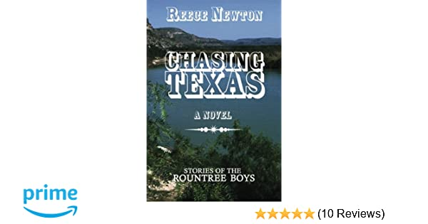 Chasing Texas: Stories of the Rountree Boys: Reece Newton ...