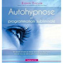 Autohypnose et programmation subliminale (cd-inclus)