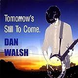 Tomorrow's Still to Come