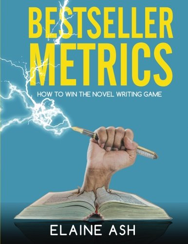 Bestseller Metrics: How to Win the Novel Writing Game (Structure) (Volume 1)