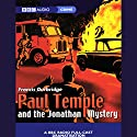 Paul Temple and the Jonathan Mystery (Dramatised) Performance by Francis Durbridge Narrated by Peter Coke, Majorie Westbury, Full Cast
