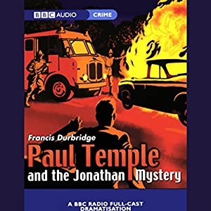 Paul Temple and the Jonathan Mystery (Dramatized) Performance