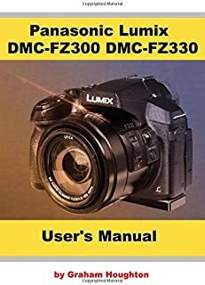 panasonic lumix dmc fz300 dmc fz330 user s guide mr g houghton rh amazon com AMD FX Series Space FX-Series