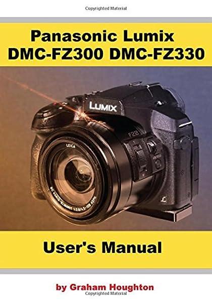 Panasonic Lumix DMC FZ300/FZ330 Users Manual (B&W): Amazon.es: Houghton, Mr G: Libros en idiomas extranjeros
