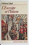 L'Europe et l'Islam par Djaït