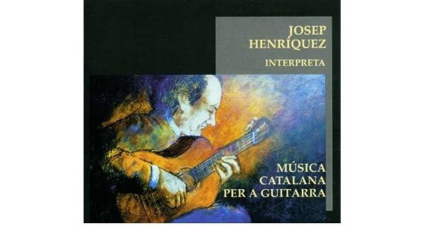 Musica Catalana per a Guitarra by Josep Henriquez : Josep ...