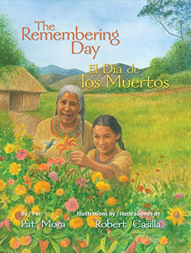 (The Remembering Day / El dia de los muertos (English and Spanish)