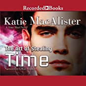 The Art of Stealing Time: A Time Thief Novel, Book 2 | Katie MacAlister