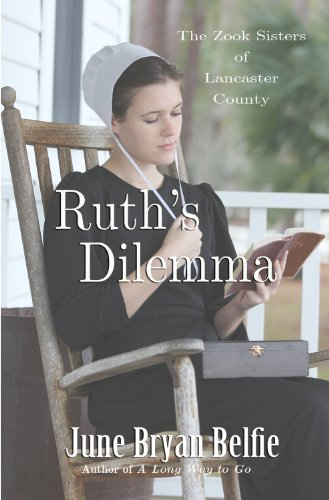 Ruth's Dilemma (The Zook Sisters of Lancaster County Book 1) by [Belfie, June]