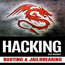 Hacking: Rooting & Jailbreaking