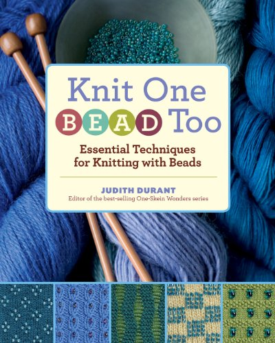 Knit One, Bead Too: Essential Techniques for Knitting with Beads