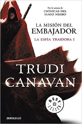 La misión del embajador La espía traidora 1 BEST SELLER: Amazon.es: Trudi Canavan, Carlos Abreu Fetter;: Libros