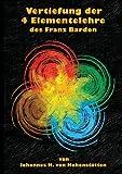 Vertiefung der 4 Elementelehre des Franz Bardon, Hohenst&auml and Johannes H. von tten, 3732243109