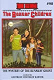 The Mystery of the Runaway Ghost (The Boxcar Children Mysteries #98)