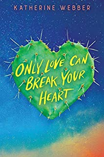Book Cover: Only Love Can Break Your Heart