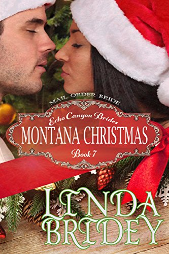 Mail Order Bride - Montana Christmas: Historical Cowboy Mystery Romance Novel (Echo Canyon Brides Book 7) (The Cast Of Seven Brides For Seven Brothers)