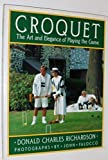 img - for Croquet the Art and Elegance Of Playing the Game by Donald Charles Richardson (1988-12-14) book / textbook / text book