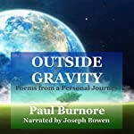 Outside Gravity: Poems from a Personal Journey | Paul Burnore