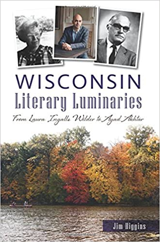 Wisconsin Literary Luminaries: From Laura Ingalls Wilder to Ayad Akhtar
