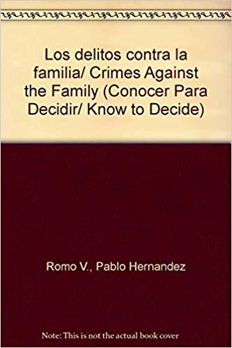 Los delitos contra la familia/ Crimes Against the Family (Conocer Para Decidir/ Know to Decide)