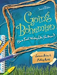 Going Bohemian: How to Teach Writing Like You Mean It, 2nd Edition