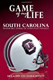 Game of My Life: South Carolina, Rick Scoppe and Charlie Bennett, 1596701447