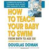 How to Teach Your Baby to Swim: From Birth to Age Six (The Gentle Revolution Series) (English Edition)