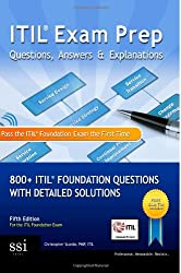 ITIL Exam Prep Questions, Answers, & Explanations: 800+ ITIL Foundation Questions with Detailed Solutions
