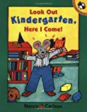 Look Out Kindergarten, Here I Come!, Nancy Carlson, 0140568387