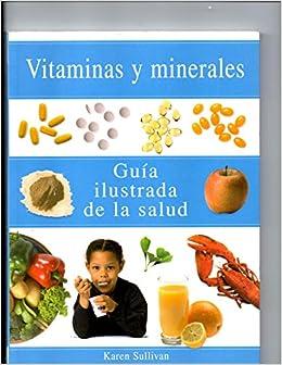 Vitaminas y Minerales - Guia Ilustrada de Salud (Spanish Edition): Karen Sullivan: 9783829049603: Amazon.com: Books