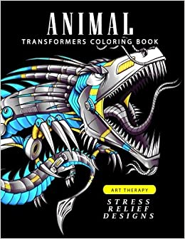 amazoncom animal transformers coloring book robot design for adults teen kids boy and girls who love robot 9781548298647 adult coloring books - Transformers Coloring Book