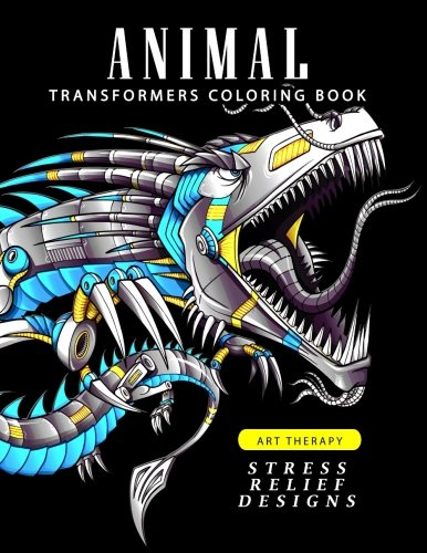 Animal Transformers coloring book: Robot Design for Adults, Teen, Kids, boy and Girls who love Robot ()