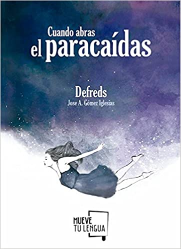 Cuando abras el paracaídas (Prosa Poética): Amazon.es: Jose ...