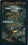 Ghost of a Chance (Crossroads Adventure: in the World of Piers Anthony's Xanth)