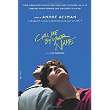 Call Me by Your Name: A Novel